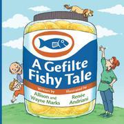 A GEFILTE FISHY TALE by Allison Marks
