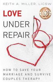 LOVE UNDER REPAIR by Keith A. Miller