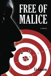 Free of Malice by Liz Lazarus