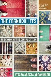 THE COSMOPOLITES by Atossa Araxia Abrahamian