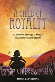 A Child of Royalty by Diana Ketterman