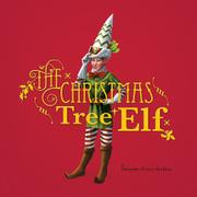 THE CHRISTMAS TREE ELF by Valentine Sheldon