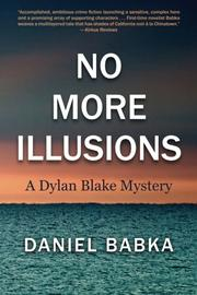 No More Illusions. . .A Mystery by Daniel Babka