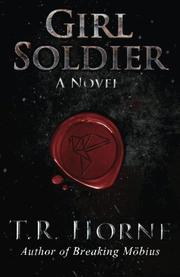 Girl Soldier by T.R. Horne