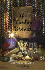 THE VOODOO BREAST by Eve Wallinga