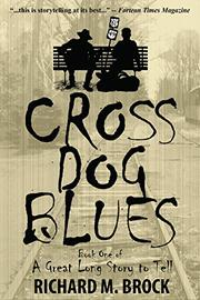 CROSS DOG BLUES by Richard M. Brock