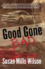 GOOD GONE BAD by Susan Mills Wilson