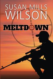 Meltdown by Susan Mills Wilson