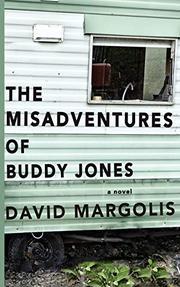 THE MISADVENTURES OF BUDDY JONES by David Margolis