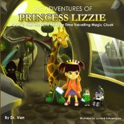 Princess Lizzie and the Time Travelling Magic Cloak by Dr. Van