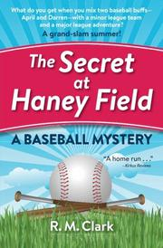 THE SECRET AT HANEY FIELD by R. M. Clark