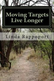 Moving Targets Live Longer by Linda Rappoport