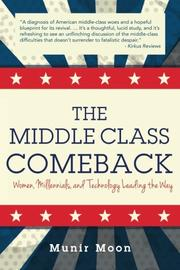 The Middle Class Comeback by Munir Moon