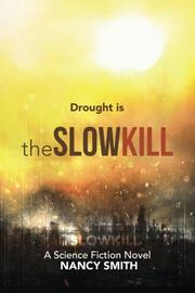 THE SLOW KILL by Nancy Smith