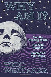 Why Am I? by T. E. Whitaker