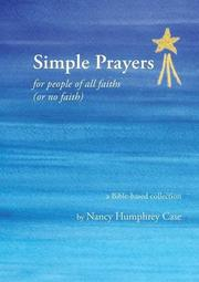 Simple Prayers for people of all faiths (or no faith) by Nancy Humphrey Case