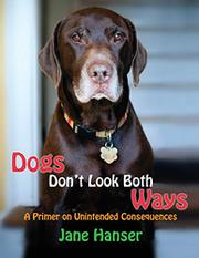 Dogs Don't Look Both Ways by Jane Hanser