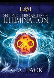 Second Chronicles of Illumination by C. A. Pack