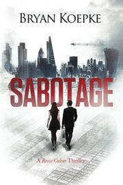 Sabotage by Bryan Koepke
