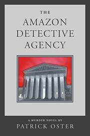 THE AMAZON DETECTIVE AGENCY by Patrick Oster
