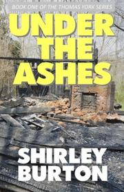 Under The Ashes by Shirley Burton