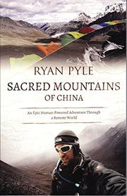 Sacred Mountains of China by Ryan Pyle