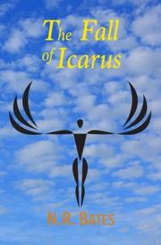 The Fall of Icarus (the Fall of Icarus, The Elevator, and The Girl) by NR Bates