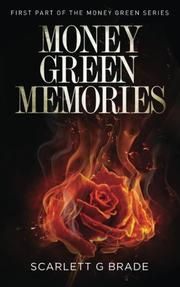 Money Green Memories by Scarlett G. Brade