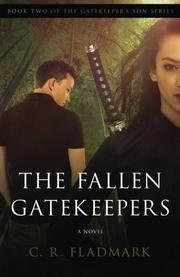 THE FALLEN GATEKEEPERS by C.R. Fladmark