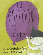 The Balloon Is Doomed by Christopher Eyton