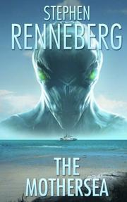 The Mothersea by Stephen Renneberg