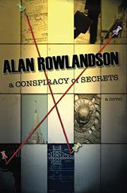 A CONSPIRACY OF SECRETS by Alan Rowlandson