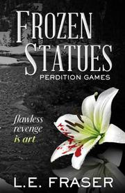 FROZEN STATUES by L.E. Fraser