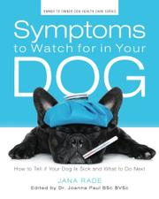 SYMPTOMS TO WATCH FOR IN YOUR DOG by Jana  Rade