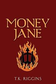 MONEY JANE by T.K. Riggins