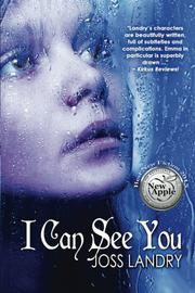 I CAN SEE YOU by Joss Landry
