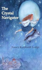THE CRYSTAL NAVIGATOR by Nancy Kunhardt Lodge