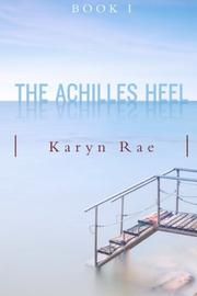 THE ACHILLES HEEL by Karyn Rae