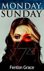 Monday, Sunday by Fenton Grace