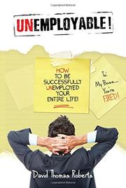 Unemployable! by David Thomas Roberts