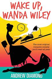 WAKE UP, WANDA WILEY by Andrew Diamond