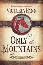 Only the Mountains by Victoria Pann