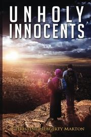 Unholy Innocents by Christine Heagerty Marton