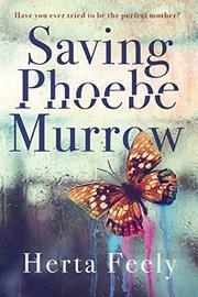 Saving Phoebe Murrow by Herta Feely