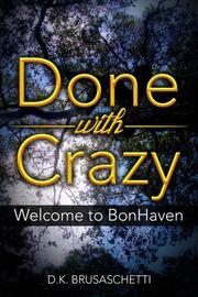 Done with Crazy by D.K. Brusaschetti