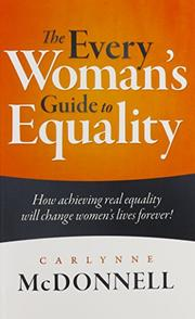The Every Woman's Guide To Equality by Carlynne McDonnell