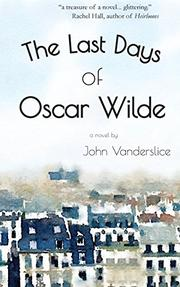 THE LAST DAYS OF OSCAR WILDE by John Vanderslice