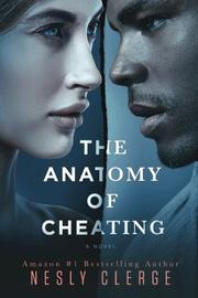 THE ANATOMY OF CHEATING by Nesly Clerge