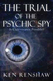 THE TRIAL OF THE PSYCHIC SPY by Ken Renshaw