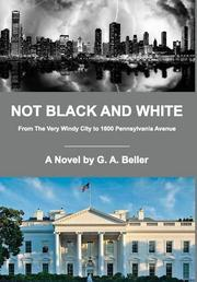 Not Black And White by G.A. Beller